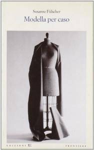 Modella per caso / Susanne Fulscher ; traduzione di Domenica Luciani