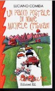 Un pacco postale di nome Michele Crismani