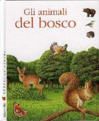 Gli animali del bosco / illustrazioni di Pierre de Hugo