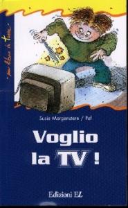 Voglio la TV! / Susie Morgenstern ; illustrato da Pef