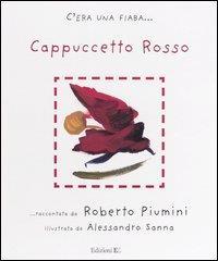 Cappuccetto Rosso : da J. e W. Grimm / raccontata da Roberto Piumini ; illustrata da Alessandro Sanna