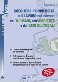 Scegliere l'università e il lavoro nel campo del turismo dell'ambiente e dei beni culturali