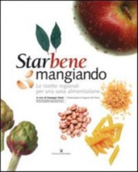 Starbene mangiando / a cura di Giuseppe Fatati ; presentazione di Eugenio Del Toma