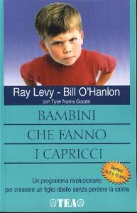 Bambini che fanno i capricci / Ray Levy, Bill O'Hanlon con Tyler Norris Goode