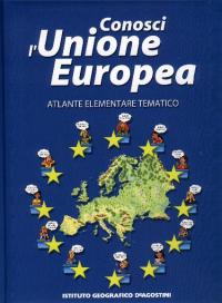Conosci l'Unione europea : atlante elementare tematico / [testi: Barbara Minelli]