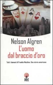 L'uomo dal braccio d'oro/ Nelson Algren ; traduzione di Giorgio Monicelli