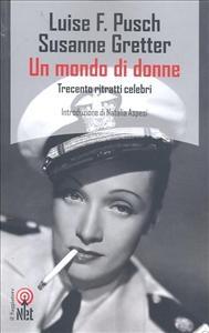 Un mondo di donne / Luise F. Pusch e Susanne Gretter ; edizione  italiana a cura di Maria Gregorio ; introduzione di Natalia Aspesi