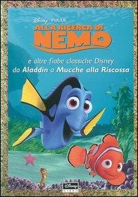 Alla ricerca di Nemo e altre fiabe classiche Disney