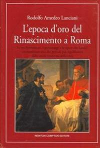 L'epoca d'oro del Rinascimento a Roma