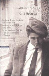 Gli Scorta / Laurent Gaudé ; traduzione di Riccardo Fedriga