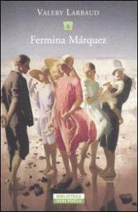 Fermina Márquez / Valery Larbaud ; traduzione di Maria Rosaria Masone