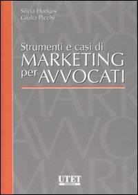 Strumenti e casi di marketing per avvocati