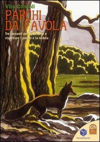 Parchi da favola : tre racconti per scoprire e rispettare i parchi e la natura / Vito Consoli