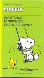 Già stanco di spingere, Charlie Brown?
