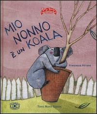 Mio nonno è un koala / Francesca Pirrone