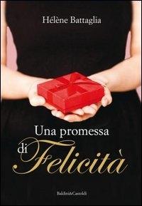 Una promessa di felicità / Hélène Battaglia