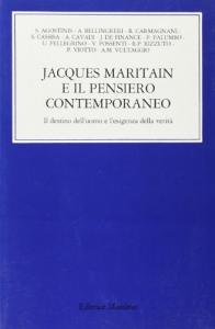 Jacques Maritain e il pensiero contemporaneo
