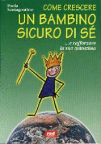 Un bambino sicuro di sé / Paola Santagostino