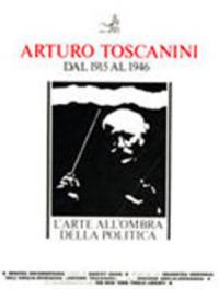 Arturo Toscanini dal 1915 al 1946