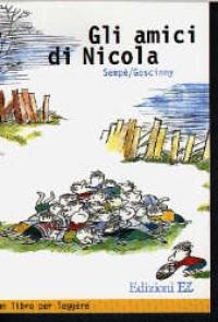 Gli amici di Nicola / Jean Jacques Sempé, René Goscinny ; traduzione di Giampaolo Mauro