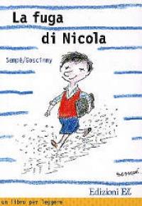 La fuga di Nicola / Jean Jacques Sempé, René Goscinny ; traduzione di Maria Vidale