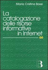 La catalogazione delle risorse informative in Internet