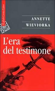 L'era del testimone / Annette Wieviorka