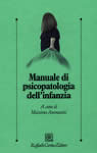 Manuale di psicopatologia dell'infanzia