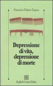 Depressione di vita, depressione di morte