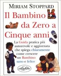 Il bambino da zero a cinque anni / Miriam Stoppard