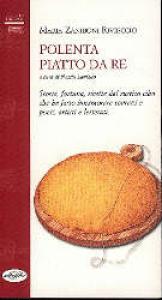 Polenta, piatto da re