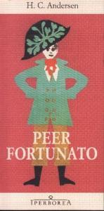 Peer Fortunato / Hans Christian Andersen ; traduzione di José Maria Ferrer ; postfazione di Bruno Berni