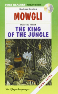 Mowgli / Rudyard Kipling ; The king of the jungle / Dorothy Priest ; [adaptation, exercices and dotes Timothy Black and Dorothy Priest]