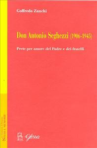 Don Antonio Seghezzi, 1906-1945