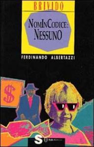 Nomincodice: Nessuno / Ferdinando Albertazzi ; illustrazioni di Roberto Lanterio