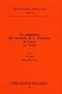 Le pergamene del Convento di S. Francesco in Lucca, secc. 12.-19.