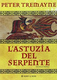 L' astuzia del serpente / Tremayne Peter; traduzione di Scerbanenco Cecilia