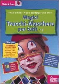 Magici trucchi-maschera per tutti. Vol. 1 / Ewald Schlitt, Nicole Wolfanger-von Kleist
