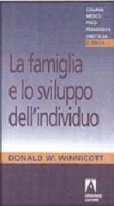 La famiglia e lo sviluppo dell'individuo / D. W. Winnicott