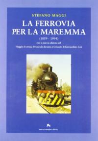 La ferrovia per la Maremma