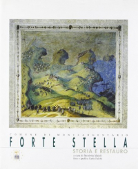 Forte Stella. Storia e restauro