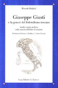 Giuseppe Giusti e la genesi del federalismo toscano. Analisi storico-politica sulla nascita dell'idea di nazione