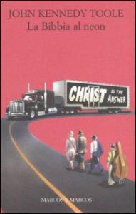 La Bibbia al neon / John Kennedy Toole ; traduzione di Franca Castellenghi Piazza