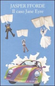 Il caso Jane Eyre / Jasper Fforde ; traduzione di Emiliano Bussolo e Daniele A. Gewurz