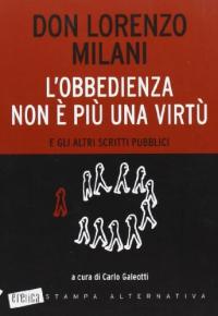 [L' obbedienza non è più una virtù e gli altri scritti pubblici