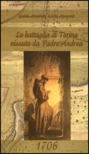 La battaglia di Torino vissuta da padre Andrea, 1706