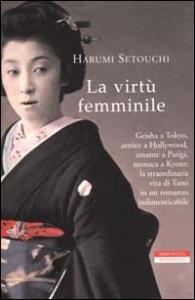 La virtù femminile / Harumi Setouchi ; traduzione di Lydia Origlia