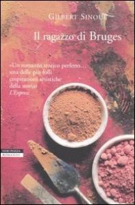 Il ragazzo di Bruges / Gilbert Sinoué ; traduzione di Eileen Romano