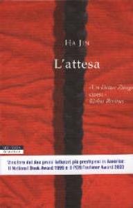 L'attesa / Ha Jin ; traduzione di Monica Morzenti