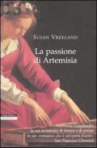 La passione di Artemisia/ Susan Vreeland